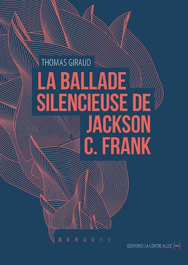 La ballade silencieuse de Jackson C. Frank
