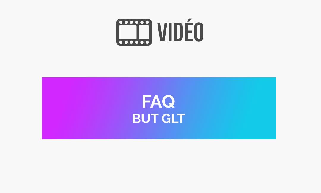FAQ - BUT GLT