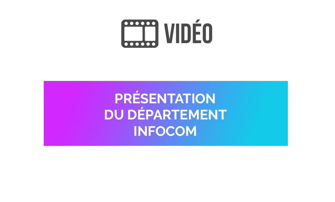 Vidéo de présentation du département infocom
